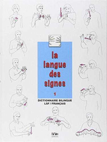 La langue des signes: Introduction à l'histoire et à la grammaire de la langue des signes. Entre les mains des sourds (Tome 1) par Bill Moody