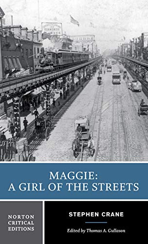 Maggie: A Girl of the Streets (Norton Critical Editions)