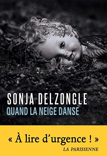 Quand la neige danse (Sueurs froides) par Sonja Delzongle