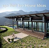 150 Best Eco House Ideas by Serrats, Marta (2011) Hardcover