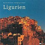 Ligurien: Küstenland zwischen Cinque Terre und Seealpen - Dorette Deutsch