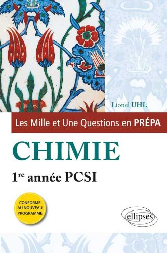 Les 1001 Questions en Prépa Chimie Première Année PCSI Programme 2013