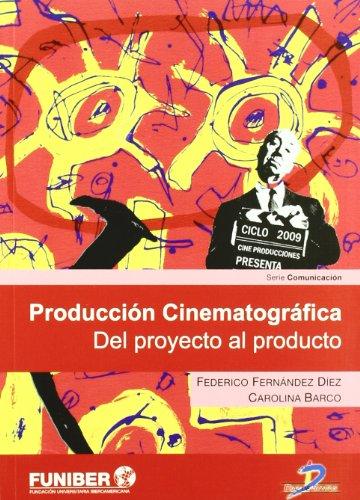 Producción cinematográfica: Del proyecto al producto
