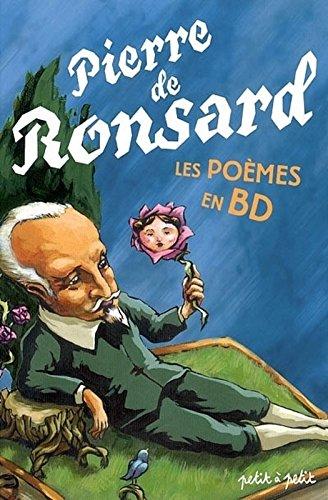 Pierre de Ronsard, les poèmes en BD