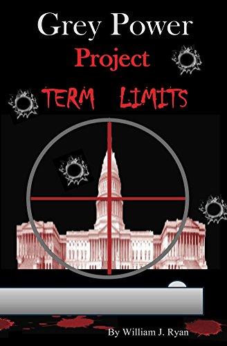 Grey power project term limits ebook william j ryan amazon grey power project term limits by ryan william j fandeluxe PDF