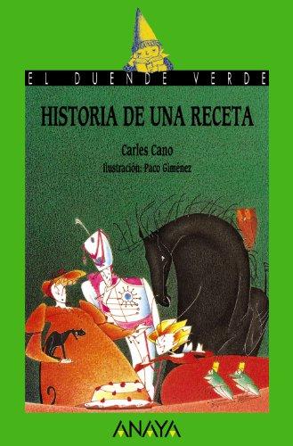 Historia de una receta (Literatura Infantil (6-11 Años) - El Duende Verde)