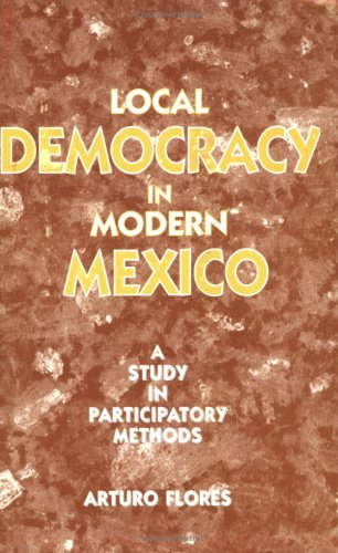 Local Democracy in Modern Mexico: A Study in Participatory Methods