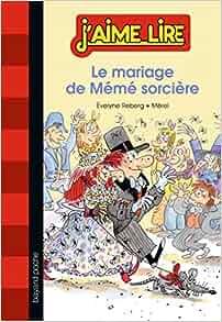 Le Mariage de Mémé sorcière: Amazon.fr: Évelyne Reberg