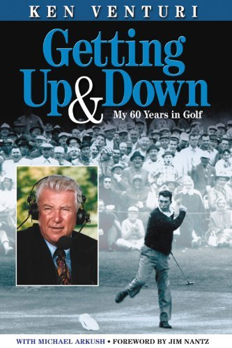 Getting Up & Down: My 60 Years in Golf by Ken Venturi (2004-04-01)