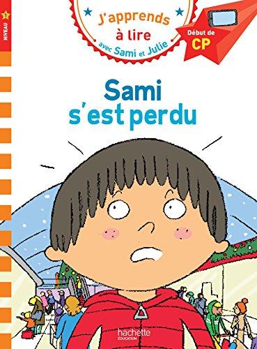 Sami et Julie CP Niveau 1 Sami s'est perdu par Isabelle Albertin