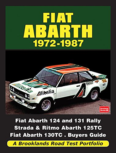 Fiat Abarth 1972-1987: A Brooklands Road Test Portfolio