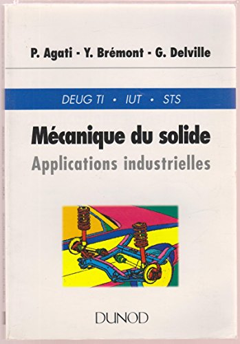 MECANIQUE DU SOLIDE. Applications industrielles