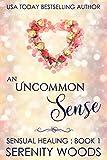 An Uncommon Sense (Sensual Healing Book 1) (English Edition)
