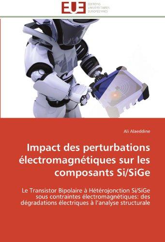 Impact des perturbations électromagnétiques sur les composants si/sige par Ali Alaeddine