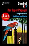 Die drei ??? und der Super-Papagei Die drei ??? und der grüne Geist: Die drei ??? und die flüsternde Mumie