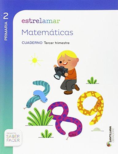 ESTRELAMAR MATEMÁTICAS 2 PRIMARIA CUADERNO TERCER TRIMESTRE SABER FACER OBRADOIRO - 9788499729626