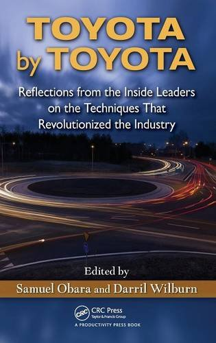 Toyota by Toyota: Reflections from the Inside Leaders on the Techniques That Revolutionized the Industry por Samuel Obara