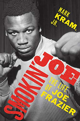 Smokin' Joe: The Life of Joe Frazier (English Edition)