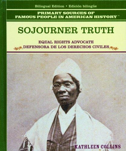 Sojourner Truth/Sojourner Truth: Defensora De Los Derechos Civiles (Primary Sources of Famous People in American History) por Kathleen Collins