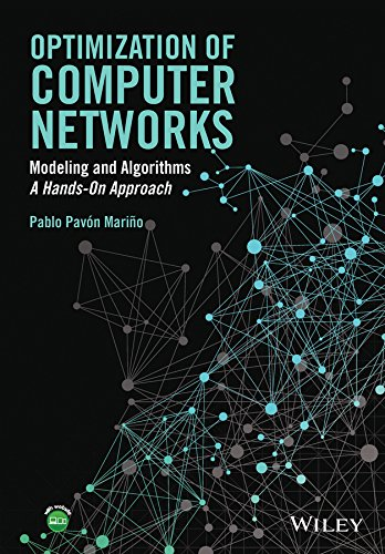 Optimization of Computer Networks: Modeling and Algorithms: A Hands-On Approach por Pablo Pav?n Mari?o