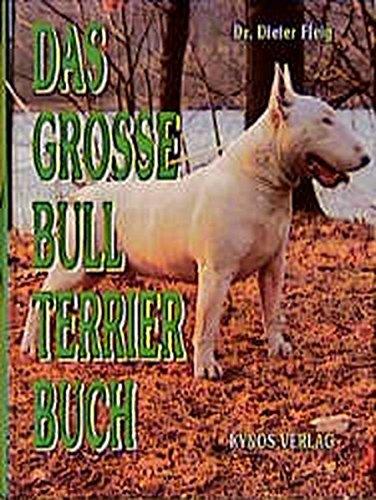 Preisvergleich Produktbild Das grosse Bull Terrier Buch (Das besondere Hundebuch)