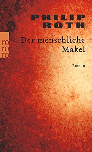 Der menschliche Makel (Die amerikanische Trilogie, Band 3) (Amerikanischen Geschichte Lehre Die Der)