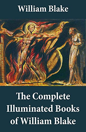 The Complete Illuminated Books of William Blake (Unabridged - With All The Original Illustrations) (English Edition)