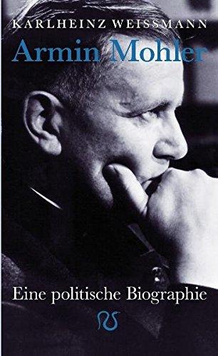 Armin Mohler: Eine politische Biographie