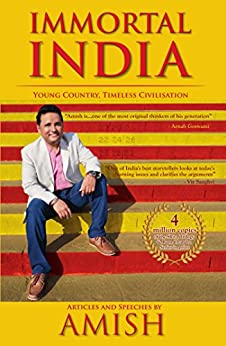 Immortal India: Articles and Speeches by Amish by [Tripathi, Amish]