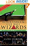 Black Farce and Cue Ball Wizards: The...