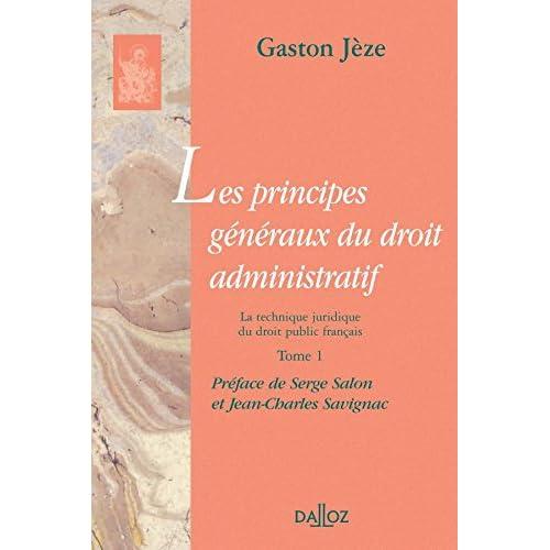 Les principes généraux du droit administratif T.1. La technique juridique du droit public français: Réimpression de la 3e édition de 1925