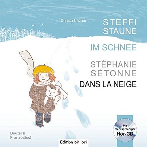 Steffi Staune im Schnee: Kinderbuch Deutsch-Französisch mit Audio-CD