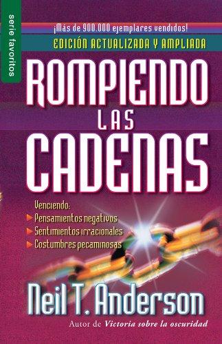 Rompiendo las Cadenas = Breaking the Chains (Favoritos) por Neil T. Anderson