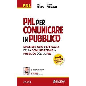 PNL per comunicare in pubblico: Massimizzare l'eff