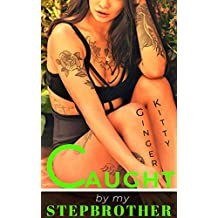 Caught By My Step-Brother: A Taboo Step-Brother & Step-Sister Stand Alone Romance (English Edition)