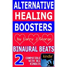 Alternative Healing Boosters: Part 2 of 29: Binaural Beats (English Edition)