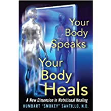 Your Body Speaks--Your Body Heals (English Edition)