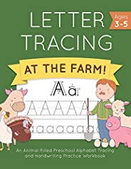 Letter Tracing at the Farm!: An Animal-Filled Preschool Alphabet Tracing and Handwriting Practice Workbook (Le