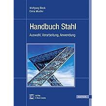 Handbuch Stahl: Auswahl, Verarbeitung, Anwendung