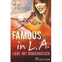 Famous in L.A.: Liebe mit Hindernissen