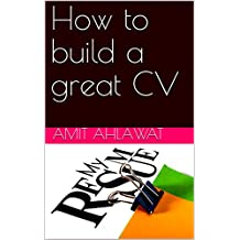 How to build a great CV (English Edition)