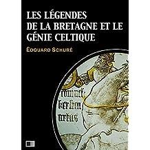 Les légendes de la Bretagne et le génie celtique