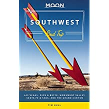 Moon Southwest Road Trip: Las Vegas, Zion & Bryce, Monument Valley, Santa Fe & Taos, and the Grand Canyon (Moon Handbooks)