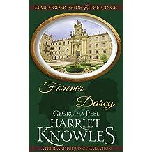 Forever, Darcy: A Pride and Prejudice Variation (Mail Order Bride and Prejudice Book 2)
