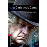 Oxford Bookworms Library: Level 3:: A Christmas Carol: 8. Schuljahr, Stufe 2 / Stage 3. 1000 Headwords (Oxford Bookworms ELT)