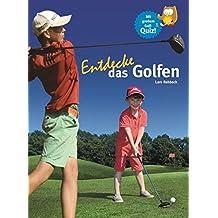 Entdecke das Golfen (Entdecke - Die Reihe mit der Eule / Kindersachbuchreihe)
