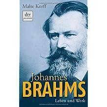 Johannes Brahms: Leben und Werk (dtv premium)