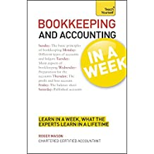 Bookkeeping And Accounting In A Week: Learn To Keep Books And Accounts In Seven Simple Steps