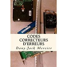 Codes correcteurs d'erreurs (Dossiers mathématiques) (Volume 10) (French Edition) by Dany-Jack Mercier (2014-10-12)