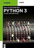Python 3: Ein Lern- und Arbeitsbuch (De Gruyter Studium)